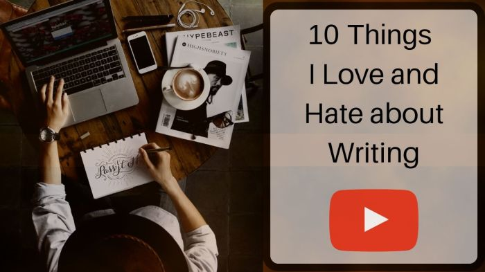 10 Things I Love and Hate about Writing