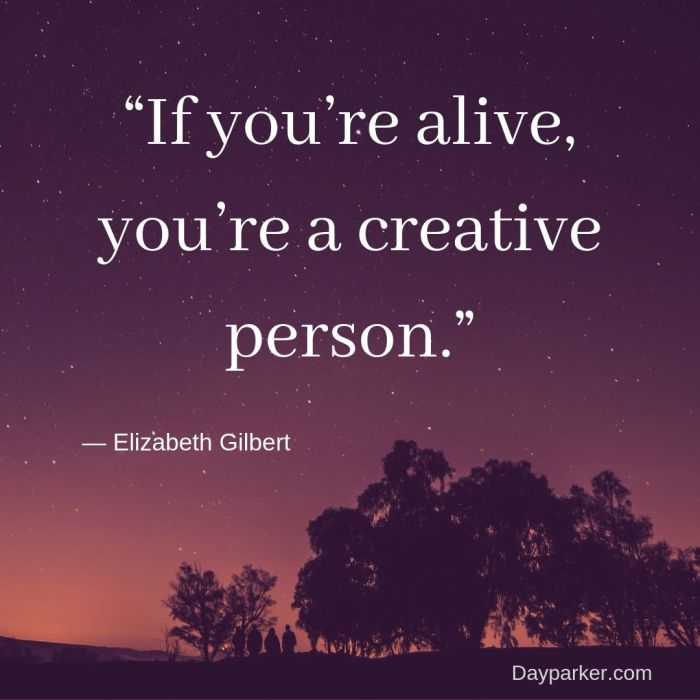 """If you're alive, you're a creative person."".jpg"