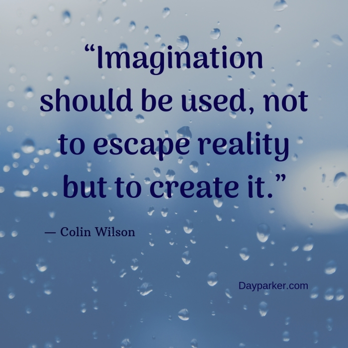 """Imagination should be used, not to escape reality but to create it."".jpg"